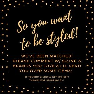 We've been matched! Let me style you!